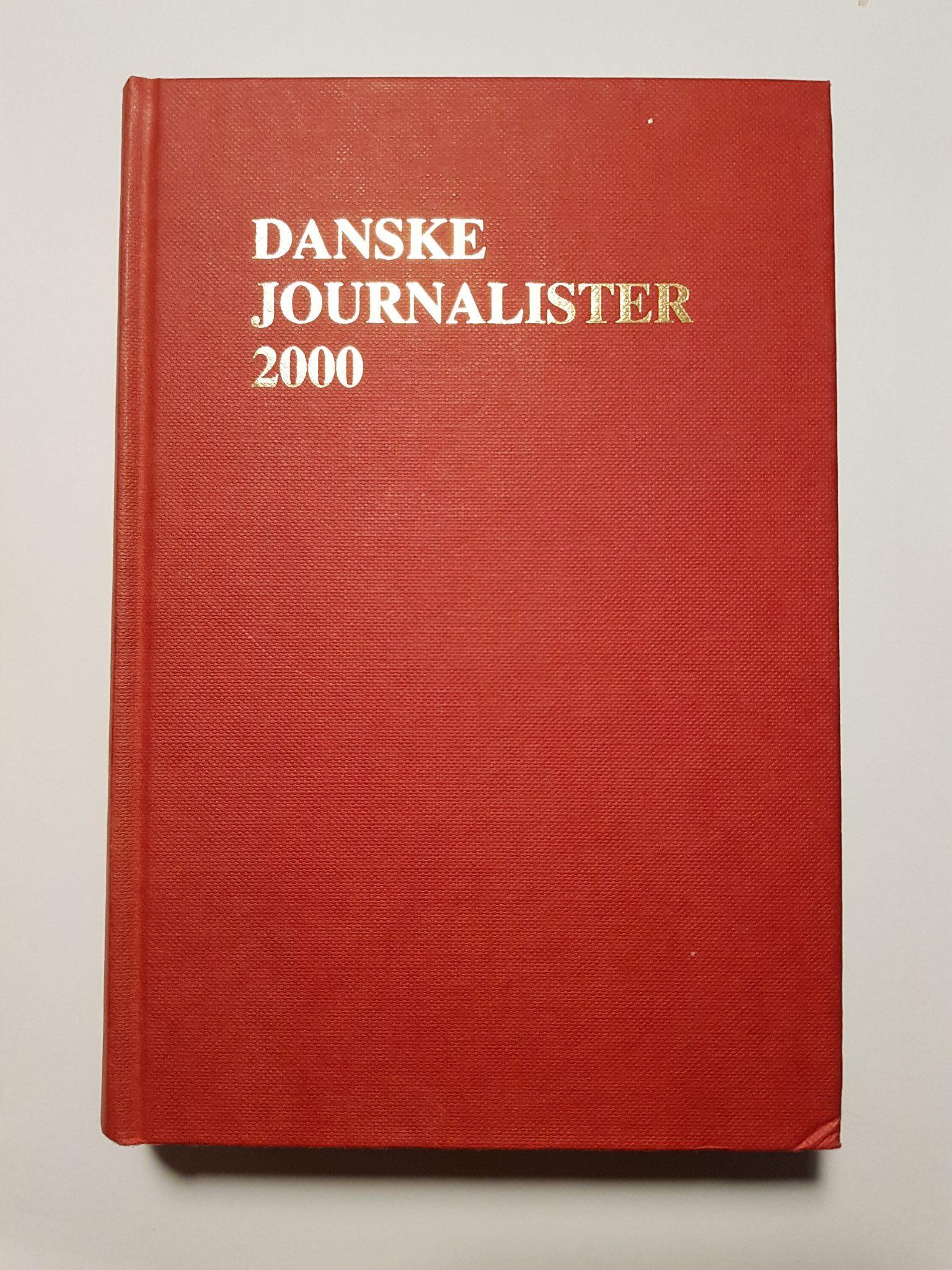 Danske Journalister 2000, redigeret af Jan Ebert, udgivet af Dansk Journalistforbund, 2000. Foto: Jan Høst-Aaris