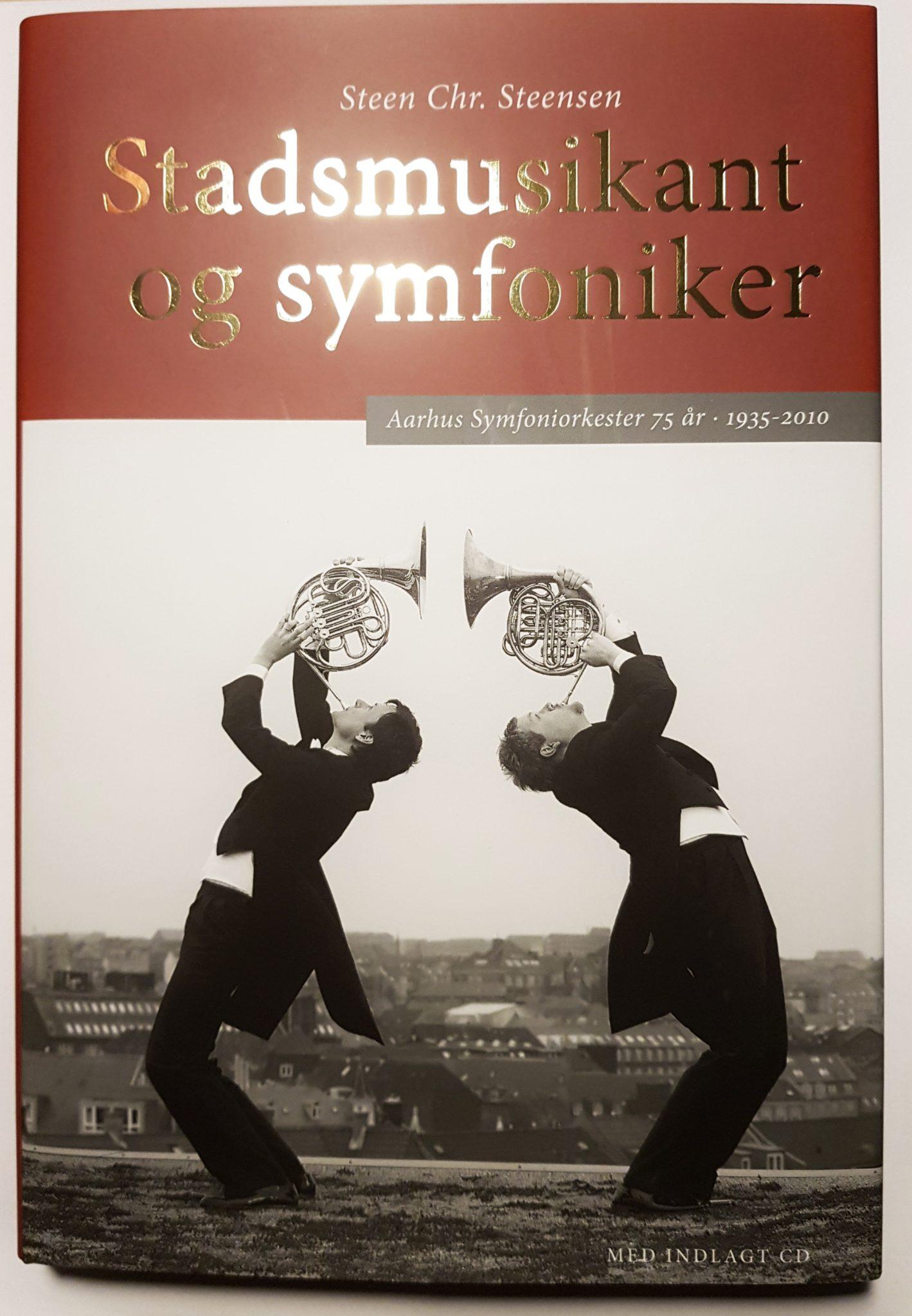 Stadsmusikant og symfoniker - Aarhus Symfoniorkester 75 år 1935-2010